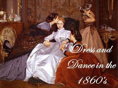 Dress and Dance in the 1860s. Gowns The gowns in this time period included a crinoline (the metal frame inside a dress to make it bell out). The crinolines.