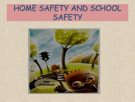 1. 2 Prevention of Home accidents Road Safety rules School Safety rules Causes of Home accidents.