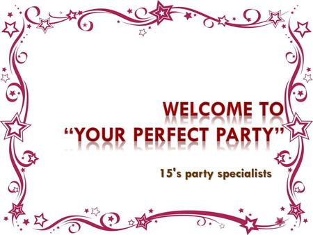 15's party specialists. We are a company with 20 years of experience, working and making the best parties, offering the best buffet and photo studio in.