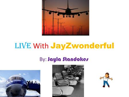 Live With JayZwonderful By: Jayla Standokes. What I HAVE to wear in Greece I went to Greece for a new school and got the opportunity to move there so.