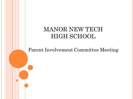 MANOR NEW TECH HIGH SCHOOL Parent Involvement Committee Meeting.