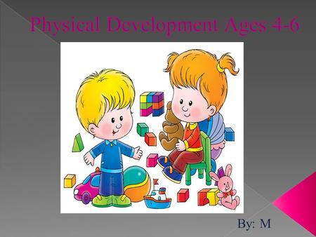 Physical Development Ages 4-6