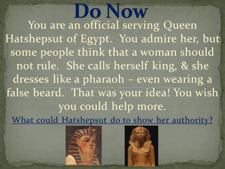 What could Hatshepsut do to show her authority?