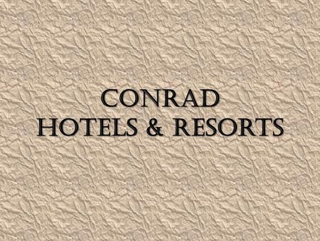 Conrad Hotels & Resorts. About Conrad 1.It won the World's Best Water Villa, World's Best Suites and Best Maldives Resort & Spa award recently.