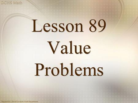 Lesson 89 Value Problems.