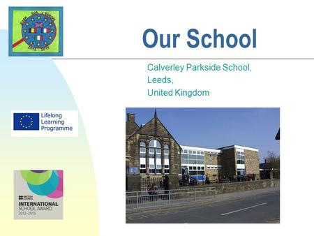 Our School Calverley Parkside School, Leeds, United Kingdom.