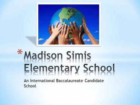 An International Baccalaureate Candidate School.