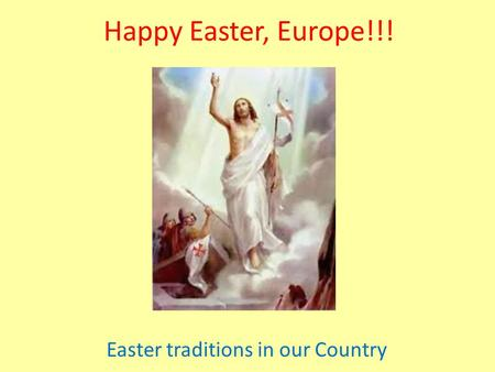 Happy Easter, Europe!!! Easter traditions in our Country.