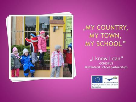 I know I can COMENIUS Multilateral school partnerships.