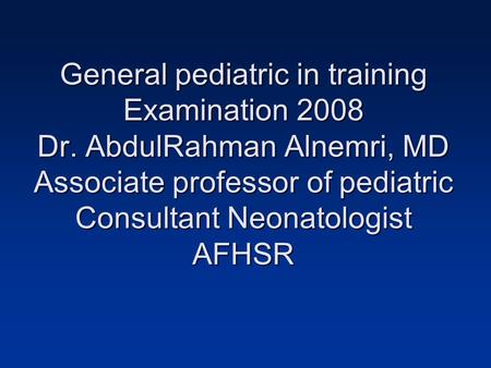 General pediatric in training Examination 2008 Dr