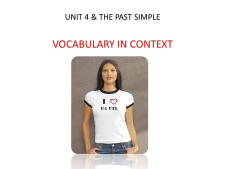 UNIT 4 & THE PAST SIMPLE VOCABULARY IN CONTEXT. When Mariam was at school, she had 1........................... interests, like fashion, art and design.