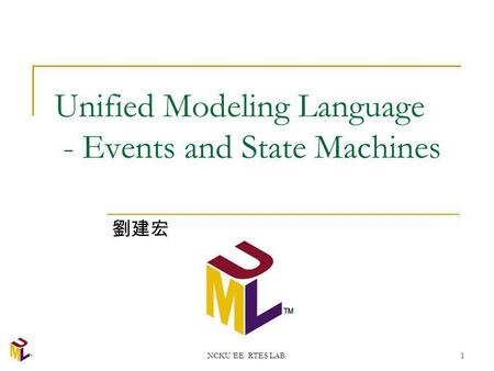 NCKU EE RTES LAB.1 Unified Modeling Language - Events and State Machines.
