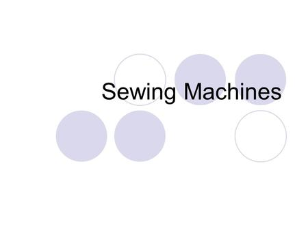 Sewing Machines. The first step when learning how to use the sewing machine is to review the owners manual. Familiarize yourself with the different parts.