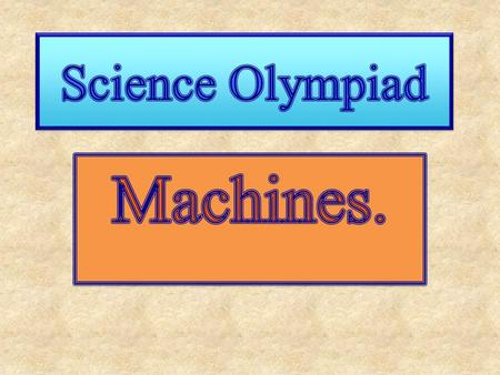 Science Olympiad Machines. Roger Demos.