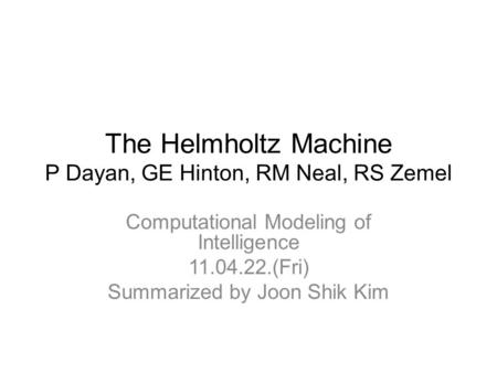 The Helmholtz Machine P Dayan, GE Hinton, RM Neal, RS Zemel