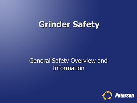 Grinder Safety General Safety Overview and Information.