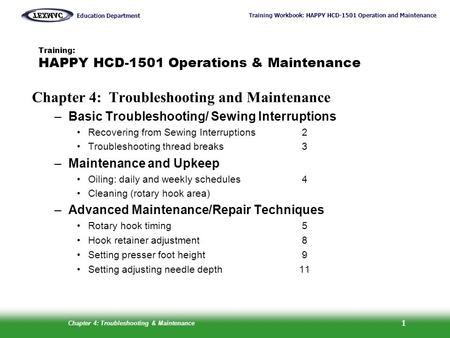 Training Workbook: HAPPY HCD-1501 Operation and Maintenance Education Department Chapter 4: Troubleshooting & Maintenance 1 Training: HAPPY HCD-1501 Operations.