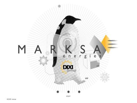 © 2006 marksa english. contactsits activitiesthe company <strong>REFRIGERATION</strong> AFTER-SALES SERVICE MARKSA: A WORLD OF ENERGIES MARKSA is a company active in the.