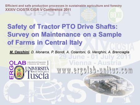 Safety of Tractor PTO Drive Shafts: Survey on Maintenance on a Sample of Farms in Central Italy M. Cecchini, D. Monarca, P. Biondi, A. Colantoni, G. Menghini,
