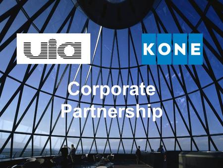 Corporate Partnership. KONE Corporation KONE is a leading worldwide Company in design, production and maintenance of innovative elevators, escalators.