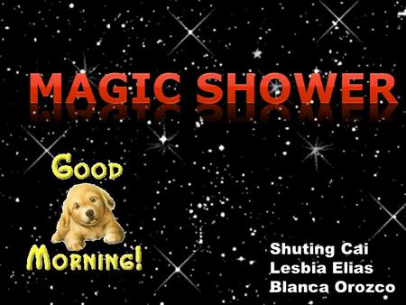 Shuting Cai Lesbia Elias Blanca Orozco INTRODUCTION Magic shower is a new amazing machine to bathe dogs.