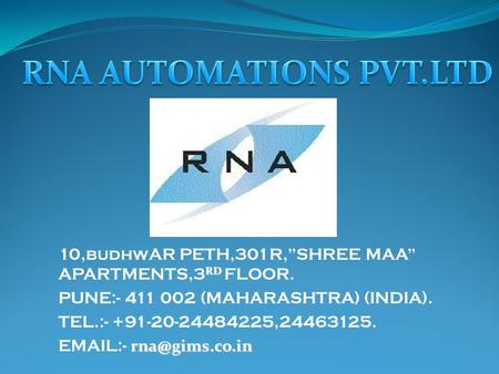 RD 10,budhwAR PETH,301R,SHREE MAA APARTMENTS,3 RD FLOOR. PUNE:- 411 002 (MAHARASHTRA) (INDIA). TEL.:- +91-20-24484225,24463125.  -
