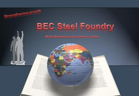 BEC Foundry is committed to excellence in Quality and Delivery of Quality Castings, Equipments, Machined Parts through dedication and competence. We.