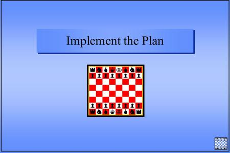 Implement the Plan. Implementation n Implementation bridges plan development and operations n Implementation is the cornerstone of plan success Need for.