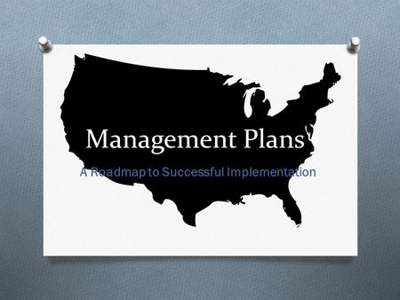 A Roadmap to Successful Implementation Management Plans.