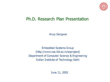 Embedded Systems Group (http://www.cse.iitd.ac.in/esproject) Department of Computer Science & Engineering Indian Institute of Technology Delhi June 11,