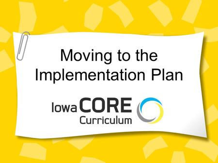 Moving to the Implementation Plan. The Implementation Plan Due July 1, 2010 Mandate for 9-12 Recommended for System K-12 Will be on EdInfo page –predicted.