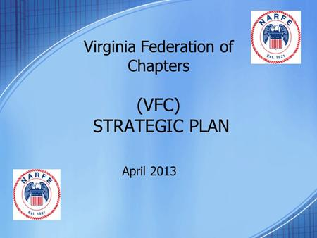 Virginia Federation of Chapters (VFC) STRATEGIC PLAN April 2013.