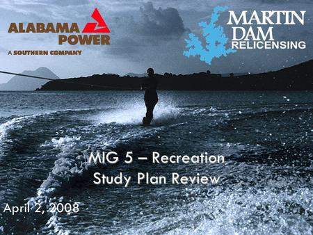 MIG 5 – Recreation Study Plan Review April 2, 2008.