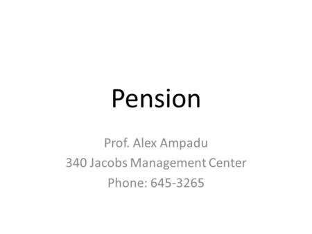Prof. Alex Ampadu 340 Jacobs Management Center Phone: