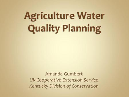 Amanda Gumbert UK Cooperative Extension Service Kentucky Division of Conservation.