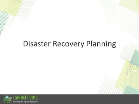 Disaster Recovery Planning. Questions to the Audience.