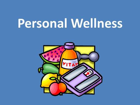 Personal Wellness. What is wellness? Good physical, mental, and emotional health Lifestyle that promotes balance through healthful practices and attitudes.