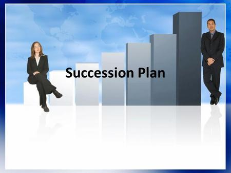 Succession Plan. Workshop Description Provides a comprehensive overview of Succession Planning and guidelines to address your needs Provides details to.