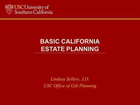 BASIC CALIFORNIA ESTATE PLANNING ______________________________________________________________________________________________________________________________________________________________________________________________________________________________