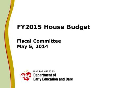 FY2015 House Budget Fiscal Committee May 5, 2014.