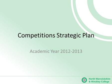 Competitions Strategic Plan Academic Year 2012-2013.