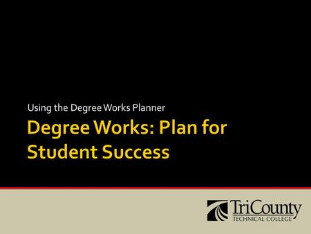 Using the Degree Works Planner. Click on the Planner tab in the students Degree Works account.