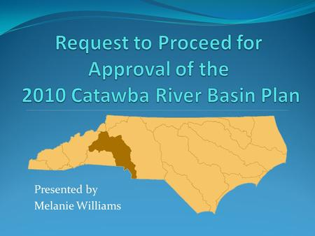 Presented by Melanie Williams. Plan Schedule Water Quality Status Trends Chain of Lakes Basinwide Issues Recommendations & goals Public Review Comments.