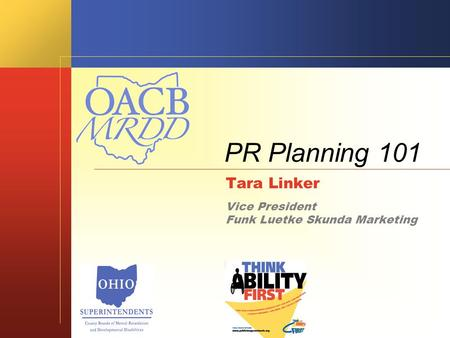 PR Planning 101 Tara Linker Vice President Funk Luetke Skunda Marketing.