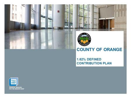 COUNTY OF ORANGE 1.62% DEFINED CONTRIBUTION PLAN.