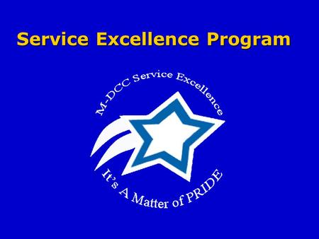 Service Excellence Program. Service Excellence Miami-Dade Community College affirms quality and excellence to be essential in all we do.