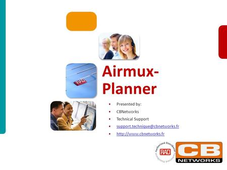 Airmux Presentation for TS2012 Slide 1 Presented by: CBNetworks Technical Support  Airmux- Planner.
