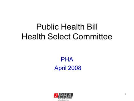 1 Public Health Bill Health Select Committee PHA April 2008.