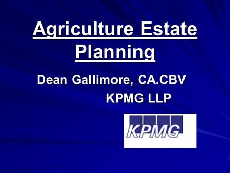 Agriculture Estate Planning Dean Gallimore, CA.CBV KPMG LLP.