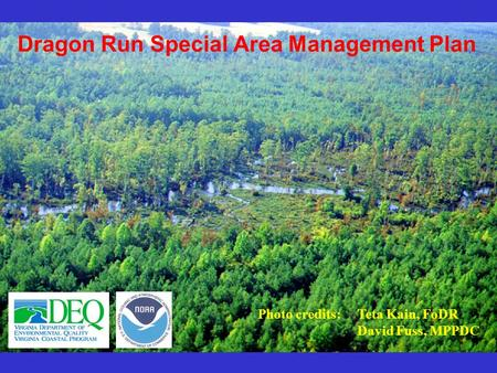 Dragon Run Special Area Management Plan Photo credits: Teta Kain, FoDR David Fuss, MPPDC.